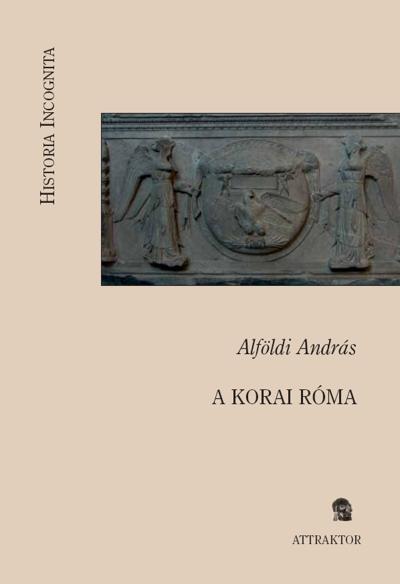 Alföldi András: A korai Róma