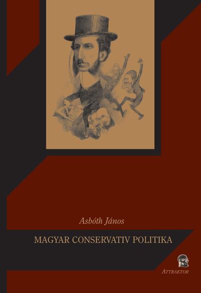 Asbóth János: Magyar conservativ politika