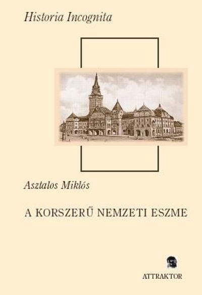 Asztalos Miklós: A korszerű nemzeti eszme