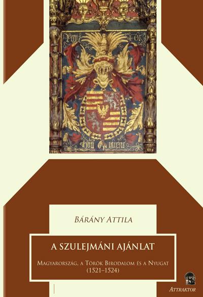 Bárány Attila: A szulejmáni ajánlat