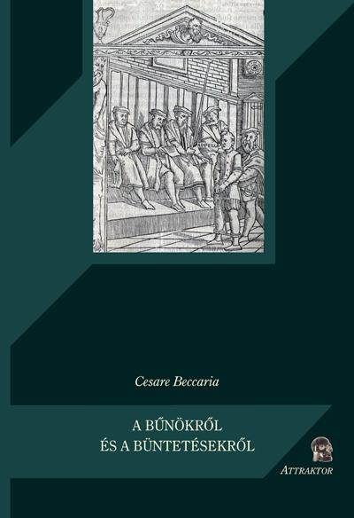 Cesare Beccaria: A bűnökről és a büntetésekről