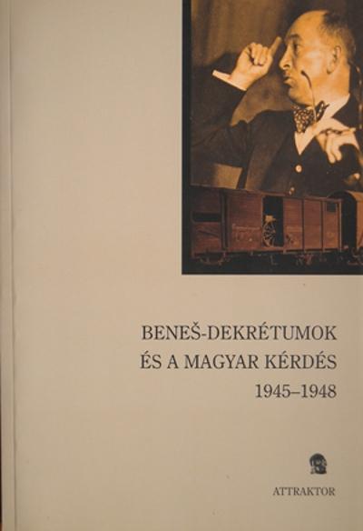n/a: Beneš-dekrétumok és a magyar kérdés, 1945–1948