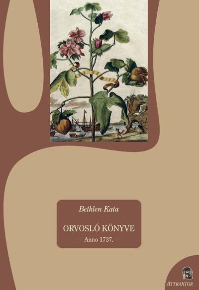 Bethlen Kata: Orvosló könyv