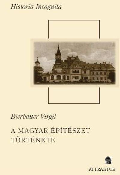Bierbauer Virgil: A magyar építészet története