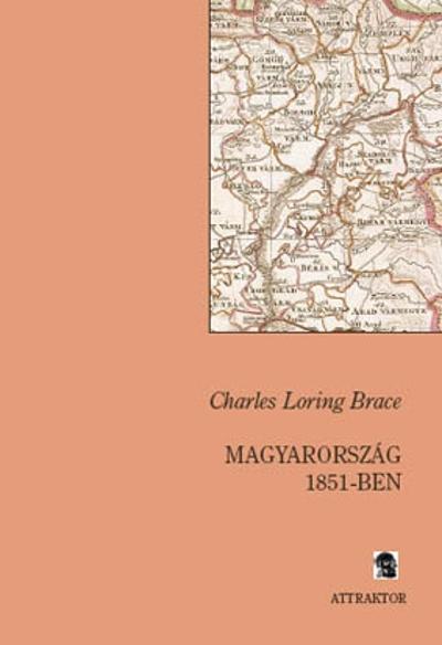 Brace: Magyaroroszág 1851-ben