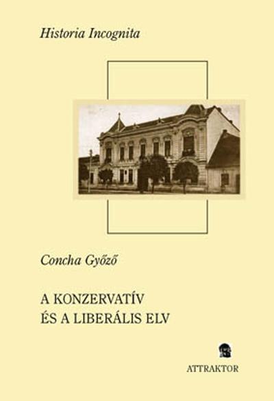 Concha Győző: A konzervatív és a liberális elv