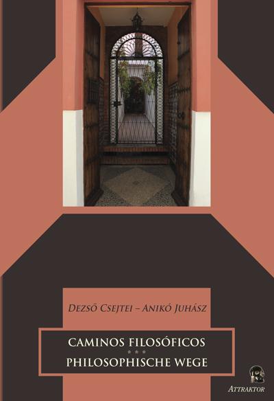 Dezső Csejtei – Anikó Juhász: Caminos filosóficos • Philosophische Wege