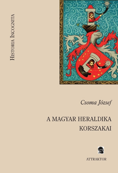 Csoma József: A magyar heraldika korszakai