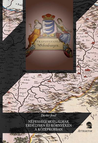 Darkó Jenő: Népességi mozgalmak Erdélyben és környékén a középkorban
