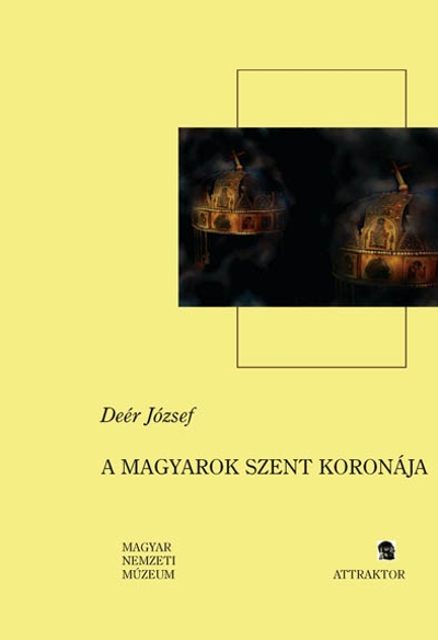 Deér József: A magyarok Szent Koronája