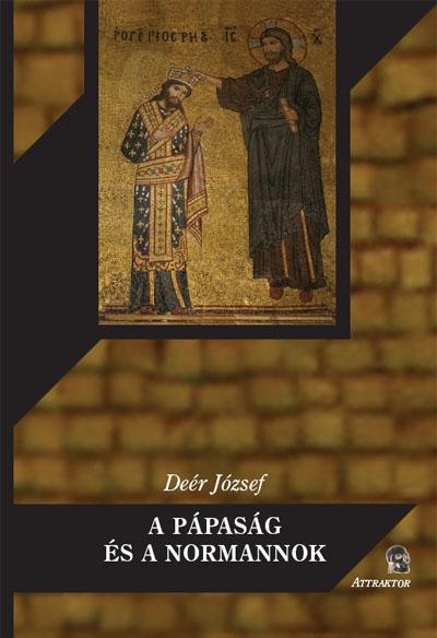 Deér József: A pápaság és a normannok