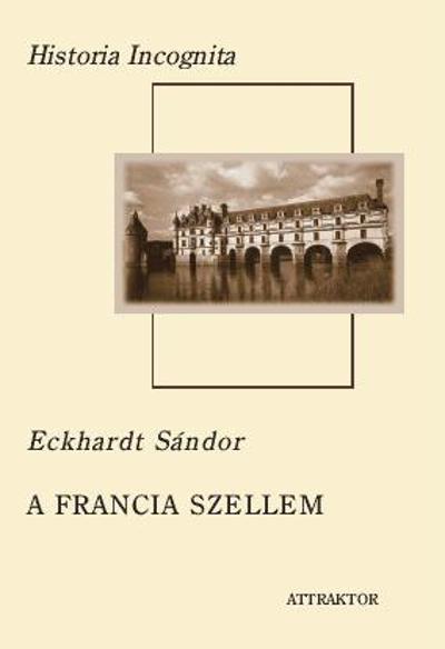 Eckhardt Sándor: A francia szellem