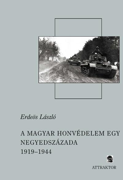 Erdeös László: A magyar honvédelem egy negyedszázada I-II.