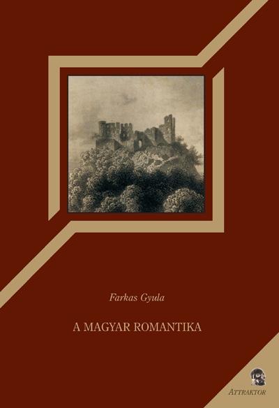 Farkas Gyula: A magyar romantika