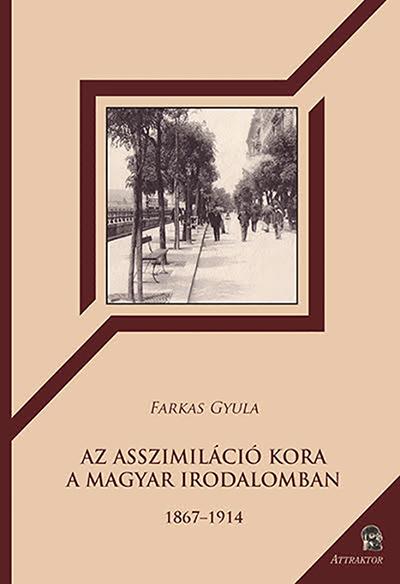 Farkas Gyula: Az asszimiláció kora
