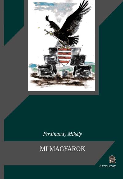 Ferdinandy Mihály: Mi magyarok
