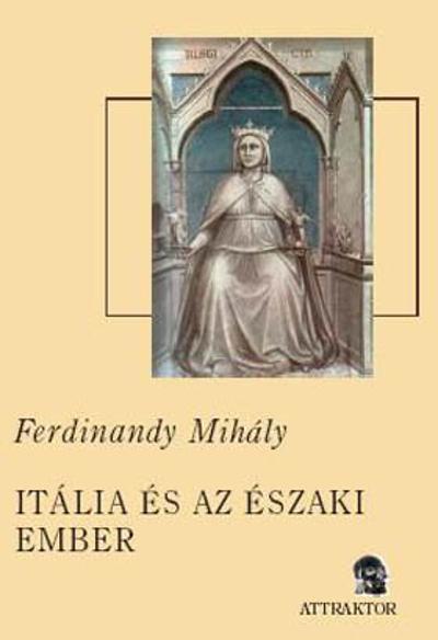 Ferdinandy Mihály: Itália és az északi ember