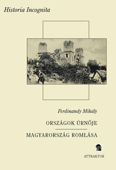 Ferdinandy Mihály: Országok úrnője / Magyarország romlása