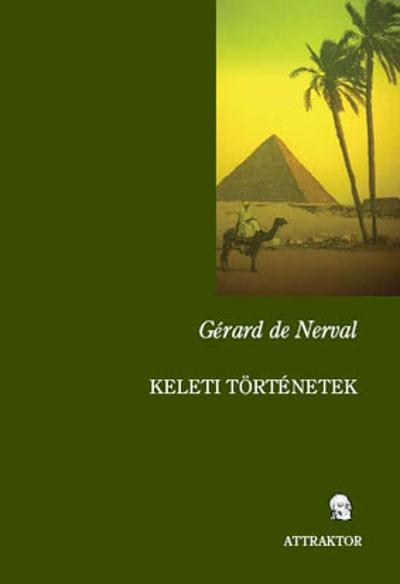 Gérard de Nerval: Keleti történetek