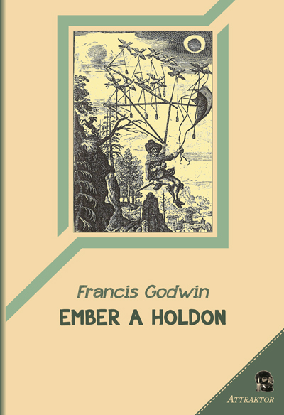 Francis Godwin: Ember a Holdon