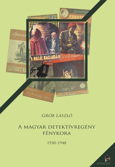 Grób László: A magyar detektívregény fénykora