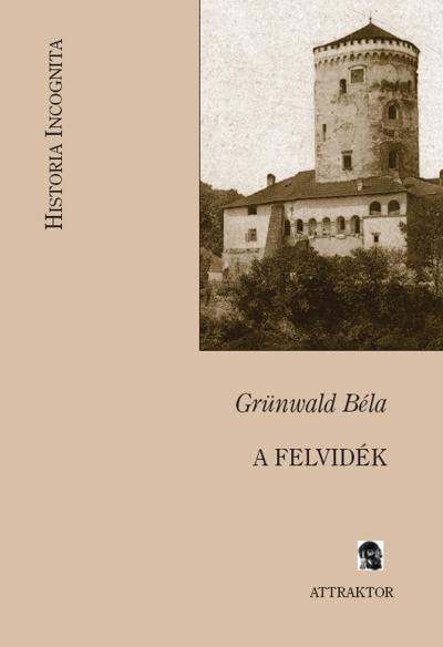 Grünwald Béla: A Felvidék