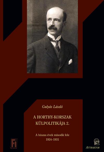 Gulyás László: A HORTHY-KORSZAKKÜLPOLITIKÁJA 2.