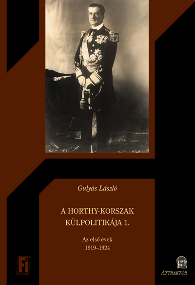 Gulyás László: A Horthy-korszak külpolitikája 1.