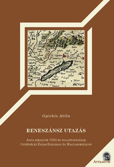 Györkös Attila: Reneszánsz utazás