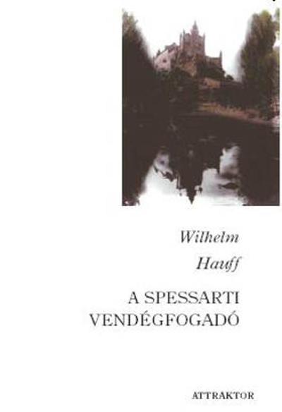 Wilhelm Hauff: A spessarti vendégfogadó