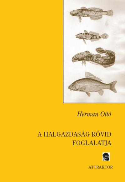 Herman Ottó: A halgazdaság rövid foglalatja