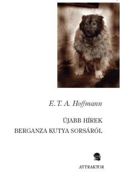 E.T.A. Hoffmann: Újabb hírek Berganza kutya sorsáról