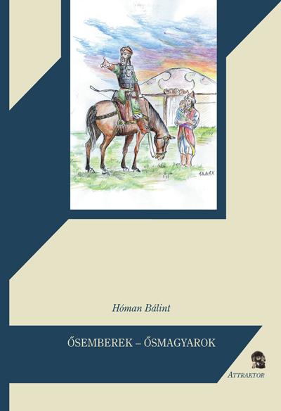Hóman Bálint: Ősemberek - ősmagyarok