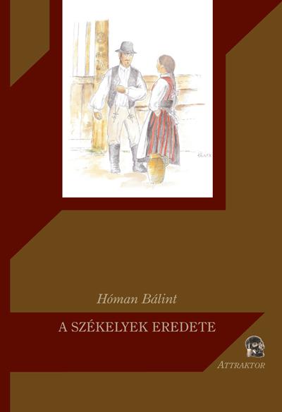 Hóman Bálint: A székelyek eredete