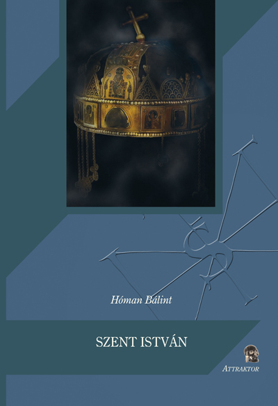 Hóman Bálint: Szent István