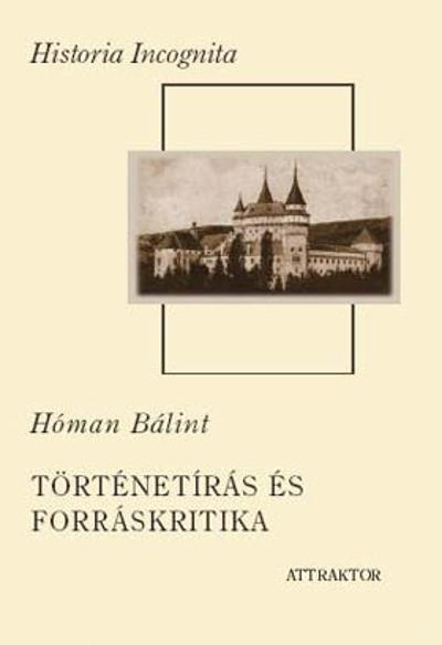 Hóman Bálint: Történetírás és forráskritika I–II.