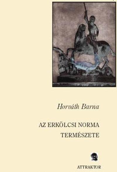 Horváth Barna: Az erkölcsi norma természete