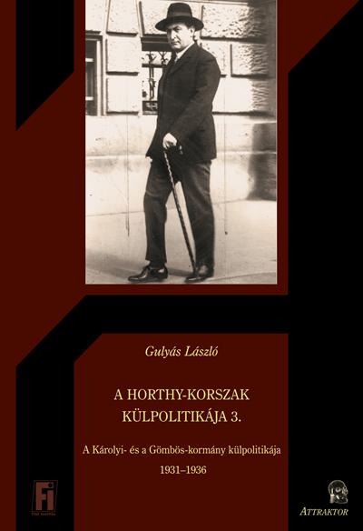 Gulyás László: A Horthy-korszak külpolitikája 3