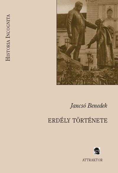 Jancsó Benedek: Erdély története