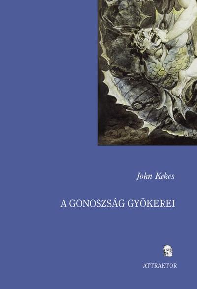 Kekes, John : A gonoszság gyökerei