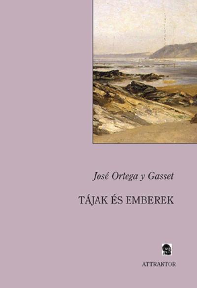 José Ortega y Gasset: Tájak és emberek