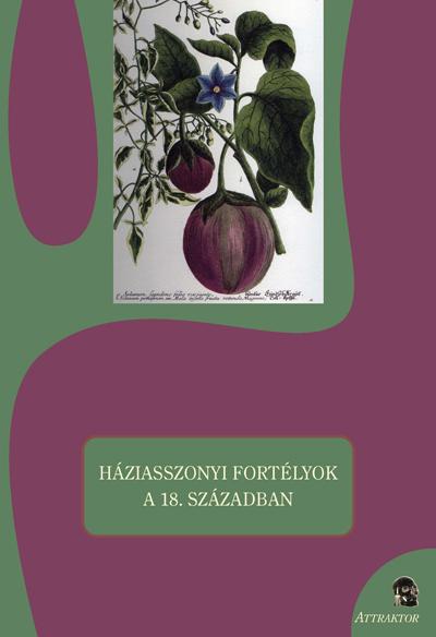 Sárdi Margit (szerk): HÁZIASSZONYI FORTÉLYOK A 18. SZÁZADBAN