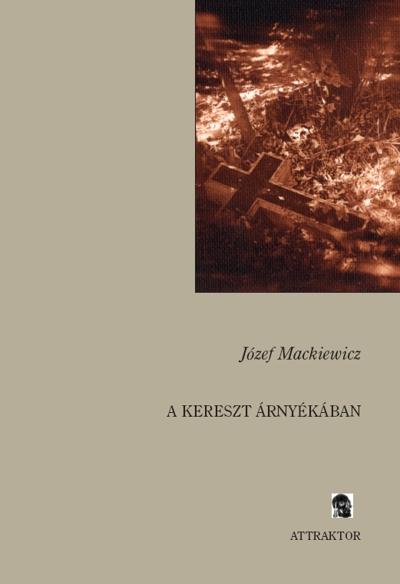 Józef Mackiewicz: A kereszt árnyékában