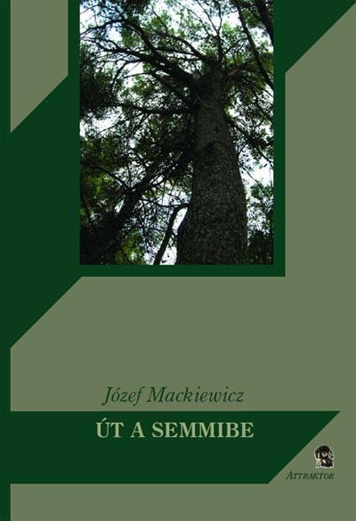 Józef Mackiewicz: Út a semmibe