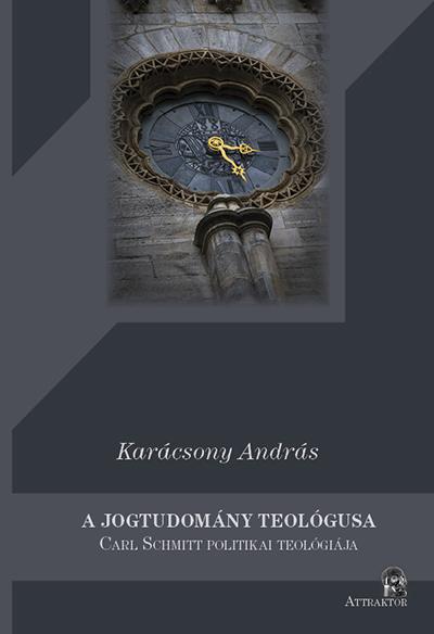 Karácsony András: A jogtudomány teológusa