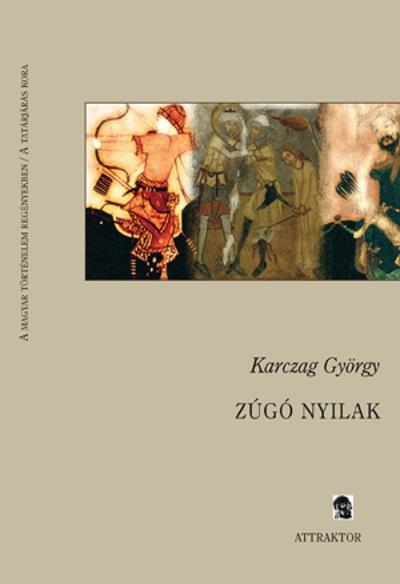 Karczag György: Zúgó nyilak