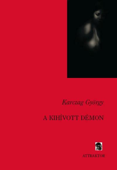 Karczag György: A kihívott démon