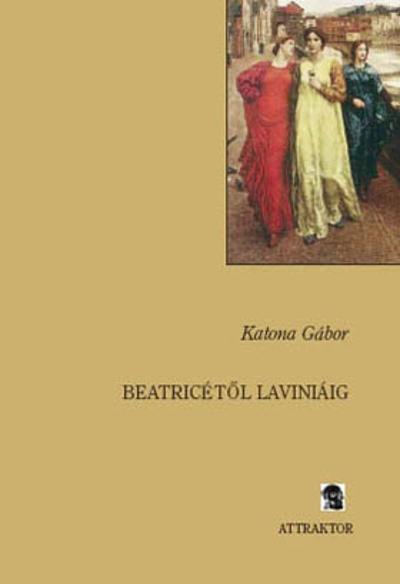 Katona Gábor: Beatricétől Laviniáig