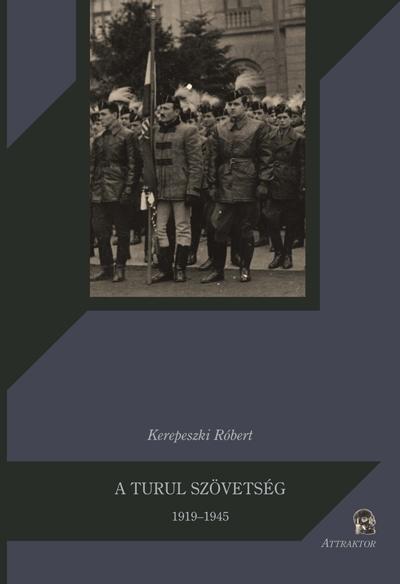 Kerepeszki Róbert: A Turul Szövetség (1919-1945)