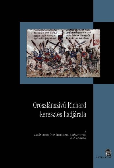 Kiss Sándor: Oroszlánszívű Richard keresztes hadjárata